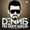 Pra Gente Dançar (feat. Mc Britney & K9) - Single, Dennis DJ