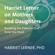 Harriet Lerner, Ph.D - Harriet Lerner on Mothers and Daughters: Breaking the Patterns That Keep You Stuck