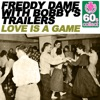 Love Is a Game (Remastered) [with Bobby's Trailers] - Single
