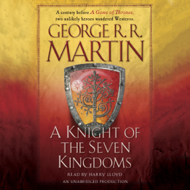 A Knight of the Seven Kingdoms: A Song of Ice and Fire (Unabridged) audiobook