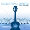 Brazilian Tropical Orchestra Plays a Tribute To Roberto Carlos With Cavaquinho, Vol. 1, Brazilian Tropical Orchestra