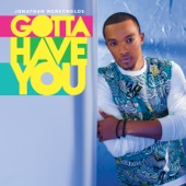Jonathan McReynolds - Gotta Have You