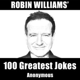 Robin Williams' 100 Greatest Jokes (Unabridged) audiobook