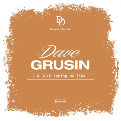 I'm Just Taking My Time - Dave Grusin