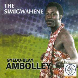 Gyedu-Blay Ambolley - The Simigwahene