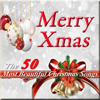 Merry Christmas: The 50 Most Beautiful Christmas Songs - Various Artists
