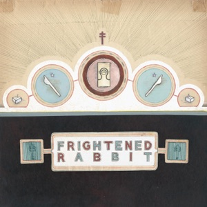 Frightened Rabbit: Swim Until You Can't See Land