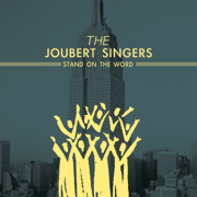 Stand on the Word - The Joubert Singers