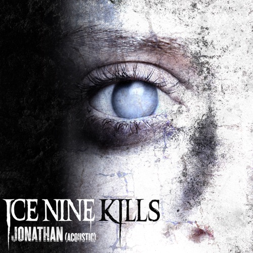 ICE NINE KILLS - Jonathan (Acoustic Version) - Single