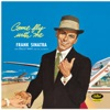 Come Fly With Me (Mono Version), Frank Sinatra
