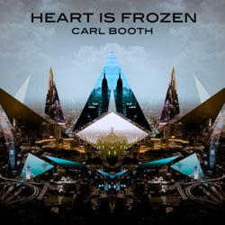 Album: Heart Is Frozen Single by Carl Booth - Free Mp3
