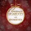 Christmas Moments with Jim Reeves - Jim Reeves