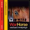 Michael Morpurgo - War Horse (Unabridged) artwork