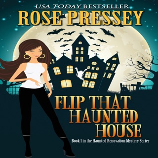 Flip That Haunted House: Haunted Renovation Mystery, Book 1