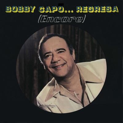 Regresa (Encore) - Bobby Capó