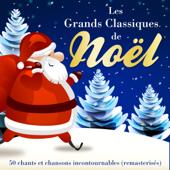 Les Grands Classiques de Noël: 50 chants et chansons incontournables (remasterisés)