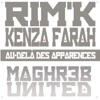 Au-delà des apparances (feat. Kenza Farah) [Maghreb United] - Single, Rim'K