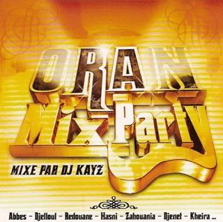 ORAN 3 DJ KAYZ A TÉLÉCHARGER MIX PARTY