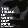Evan Hughes - The Trials of White Boy Rick  (Unabridged)  artwork