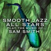 Smooth+Jazz+All+Stars+Play+the+Music+of+Sam+Smith