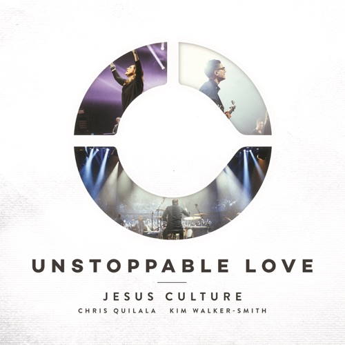Jesus Culture - Unstoppable Love (Live)