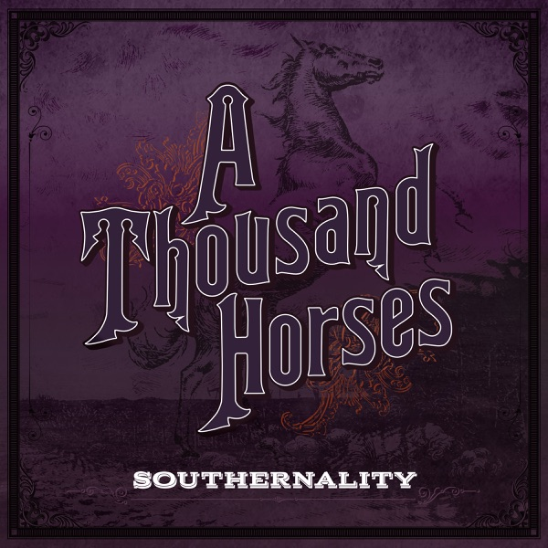 A Thousand Horses - Smoke