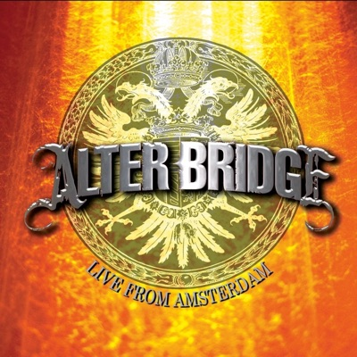 Live from Amsterdam 2008 - Alter Bridge