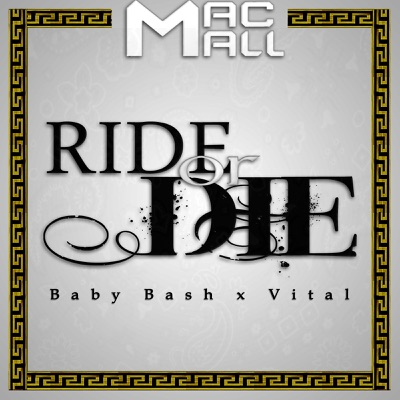 Ride or Die (feat. Baby Bash & Vital) [Radio Edit] - Single - Mac Mall