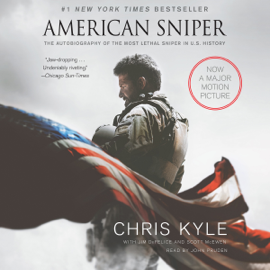 American Sniper: The Autobiography of the Most Lethal Sniper in U.S. Military History (Unabridged) audiobook
