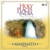 Holy Places of India - Prayer, Faith, Bliss (Amarnath Temple)