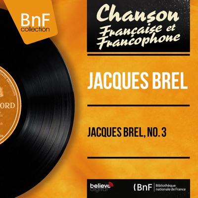 Jacques Brel, no. 3 (feat. André Popp et son orchestre) [Mono Version] - EP - Jacques Brel