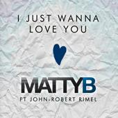 I Just Wanna Love You (feat. John-Robert Rimel)