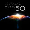 Various Artists - Classical Music 50:  The Fifty Best Masterpieces from the Most Famous Composers In The  World  artwork