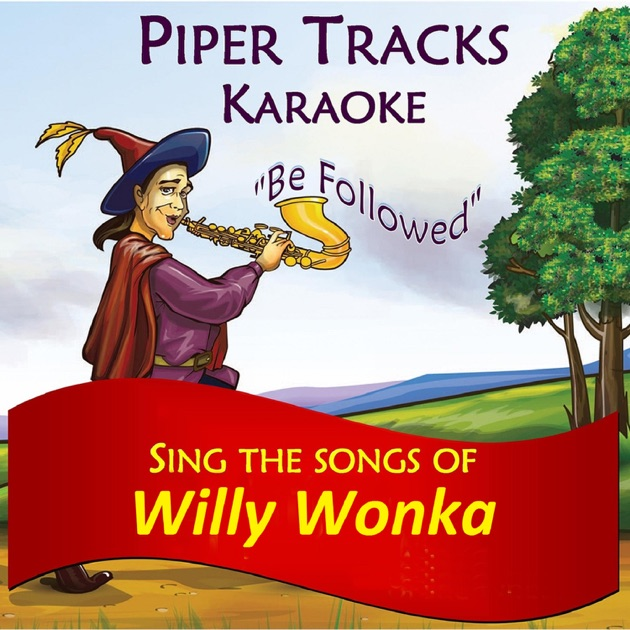 "One Man Song Download By Singa: Sing The Songs Of ""Willy Wonka"" (Karaoke) By Piper Tracks"