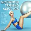 Motivation Training Music 2015 - Best Running Fitness Gym & Aerobic Songs - Various Artists