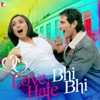 Love Bhi Hate Bhi
