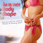 Summer Body Shape - Motivation Hits for Workout Fitness & Running Sport