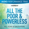 All the Poor & Powerless (Audio Performance Trax), All Sons & Daughters