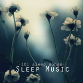 Deep Sleep Music - 101 Sleep Songs for Sleeping, Sounds of Nature to Relax & Falling Asleep at Night