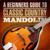 A Beginners Guide To Classic Country Mandolin