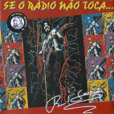 Se o Rádio Não Toca... (Ao Vivo) - Raul Seixas