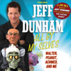 All by My Selves - Jeff Dunham