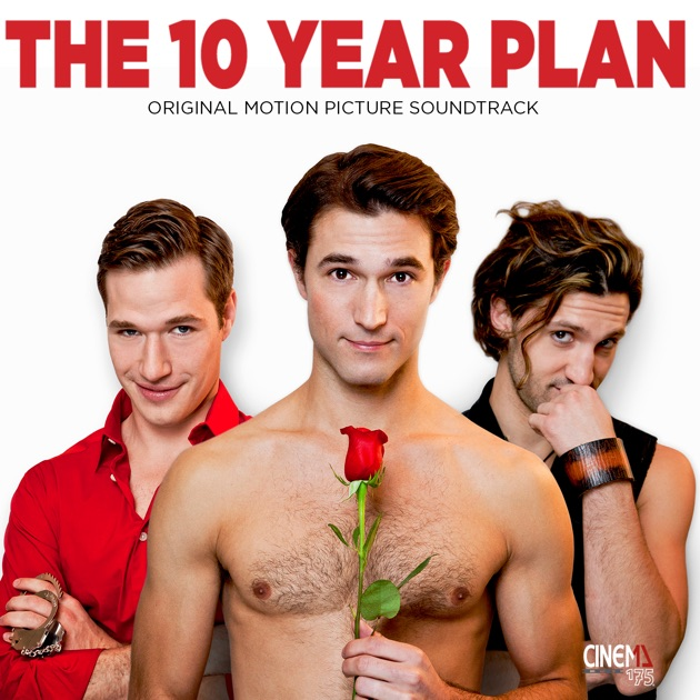 """The 10 Year Plan (Original Motion Picture Soundtrack)"" by Various Artists on iTunes"