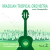 Brazilian Tropical Orchestra Plays a Tribute To Roberto Carlos With Cavaquinho, Vol. 2, Brazilian Tropical Orchestra