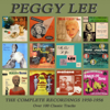 The Complete Recordings 1950-1956 - Peggy Lee