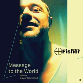 Message To The World Xavier Seulmand Mix