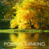 Positive Thinking – Calming and Peaceful Healing Music for Relaxation Meditation and Self-esteem - Positive Thinking