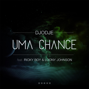 Djodje - Uma Chance feat. Loony Johnson & Ricky Boy