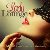 Lady Lounge Sensual Female Voices Collection