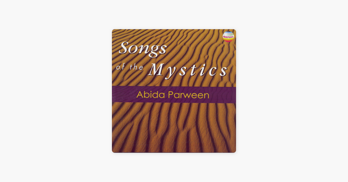 Songs Of The Mystics By Abida Parveen On Apple Music